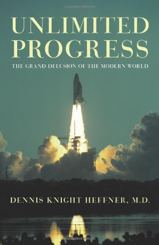 Unlimited Progress: The Grand Delusion of the Modern World 9781450237857