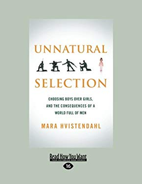 Unnatural Selection: Choosing Boys Over Girls, and the Consequences of a World Full of Men (Large Print 16pt) 9781459614574