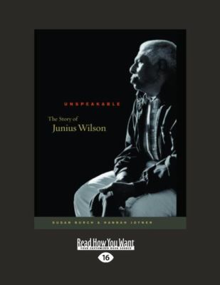 Unspeakable: The Story of Junius Wilson (Large Print 16pt)
