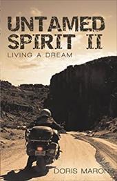 Untamed Spirit II: Living a Dream - Maron, Doris