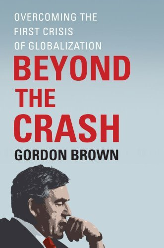 Beyond the Crash: Overcoming the First Crisis of Globalization 9781451624052