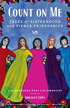 Count on Me: Tales of Sisterhoods and Fierce Friendships 9781451642018