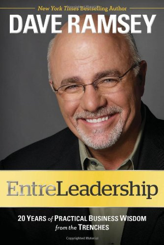 Entreleadership: 20 Years of Practical Business Wisdom from the Trenches 9781451617856