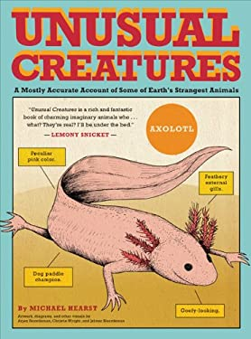 Unusual Creatures: A Mostly Accurate Account of Earth's Strangest Animals 9781452104676