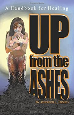 Up from the Ashes: A Handbook for Healing 9781450252744