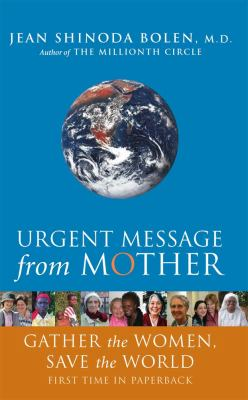 Urgent Message from Mother: Gather the Women, Save the World (Large Print 16pt) 9781459616769