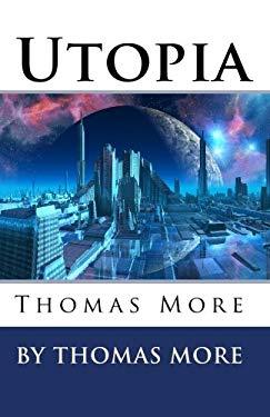 Utopia: Thomas More 9781450533003