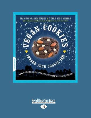 Vegan Cookies Invade Your Cookie Jar: 100 Dairy-Free Recipes for Everyone's Favorite Treats 9781458771087
