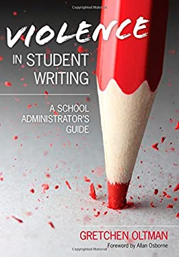 Violence in Student Writing: A School Administrator's Guide 9781452203973
