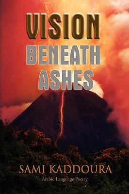 Vision Beneath Ashes 9781450034043