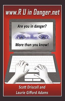 WWW. R U in Danger.Net: Are You in Danger? More Than You Know! 9781450265645