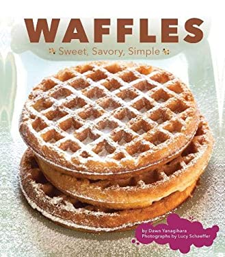 Waffles: Sweet, Savory, Simple 9781452107035