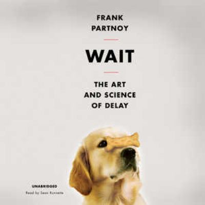 Wait: The Art and Science of Delay 9781455160969