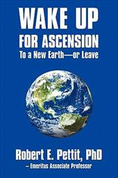 Wake Up for Ascension to a New Earth - Or Leave