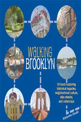 Walking Brooklyn: 30 Tours Exploring Historical Legacies, Neighborhood Culture, Side Streets, and Waterways (Large Print 16pt)