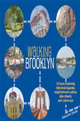 Walking Brooklyn: 30 Tours Exploring Historical Legacies, Neighborhood Culture, Side Streets, and Waterways (Large Print 16pt)