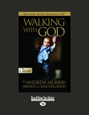 Walking with God: The Andrew Murray Trilogy on Sanctification 9781458720085