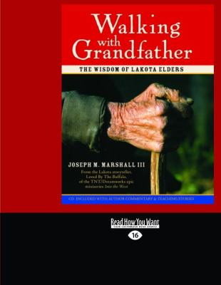 Walking with Grandfather: The Wisdom of Lakota Elders (Easyread Large Edition) 9781458785367