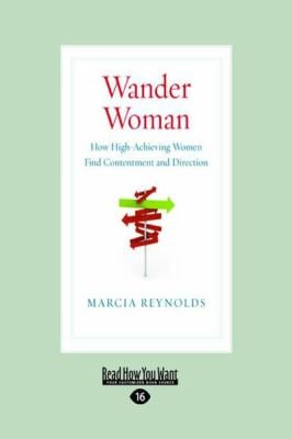 Wander Woman: How High-Achieving Women Find Contentment and Direction (Large Print 16pt)