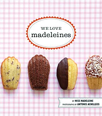 We Love Madeleines 9781452102900