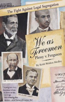 We as Freemen: Plessy V. Ferguson 9781455617234