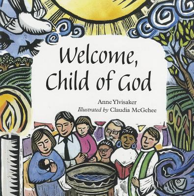 Welcome, Child of God 9781451401332