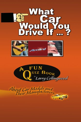 What Car Would You Drive If ... ? - Collingwood, Larry
