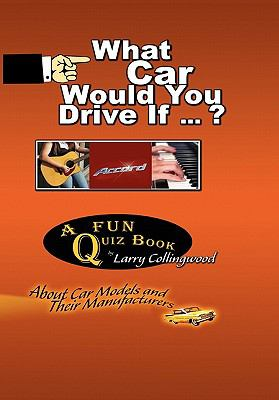 What Car Would You Drive If ... ? 9781450036443