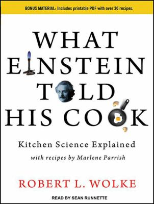 What Einstein Told His Cook: Kitchen Science Explained 9781452606361