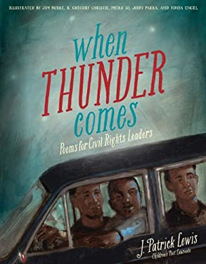 When Thunder Comes: Poems for Civil Rights Leaders 9781452101194