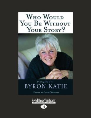 Who Would You Be Without Your Story? (Large Print 16pt) 9781458757715