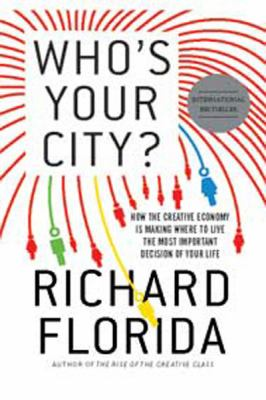 Who's Your City?: How the Creative Economy Is Making Where to Live the Most Important Decision of Your Life (Large Print 16pt) 9781458760074