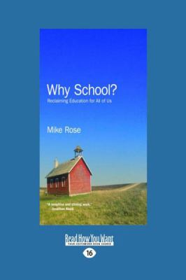 Why School?: Reclaiming Education for All of Us (Large Print 16pt) 9781458730381