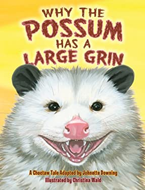 Why the Possum Has a Large Grin 9781455616398