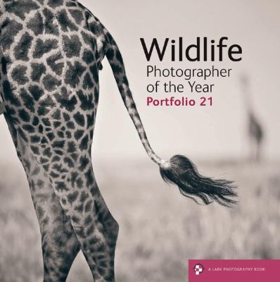 Wildlife Photographer of the Year: Portfolio 21 9781454704058