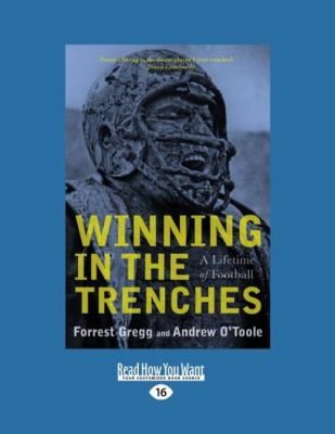 Winning in the Trenches: A Lifetime of Football (Large Print 16pt) 9781458731937