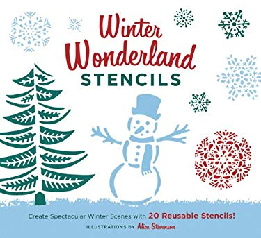 Winter Wonderland Stencils: Create Spectacular Winter Scenes with 20 Reusable Stencils! 9781452107882