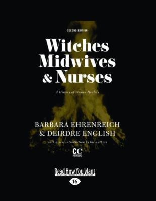 Witches, Midwives, & Nurses: A History of Women Healers 9781458715319