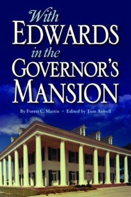 With Edwards in the Governor's Mansion: From Angola to Free Man 9781455616251