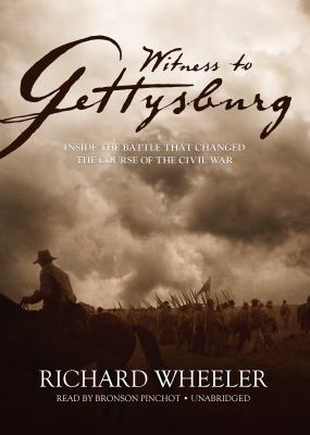 Witness to Gettysburg: Inside the Battle That Changed the Course of the Civil War 9781455152810