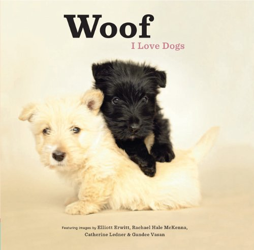 Woof: I Love Dogs 9781452101705