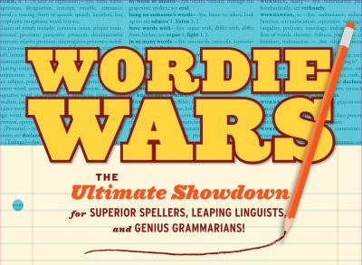 Wordie Wars: The Ultimate Showdown for Superior Spellers, Leaping Linguists, and Genius Grammarians! [With Cards and Timer and Note Pad and 2 Dice] 9781452105482