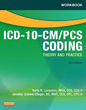 Workbook for ICD-10-CM/PCs Coding: Theory and Practice, 2013 Edition 9781455745333
