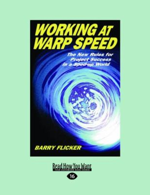 Working at Warp Speed: The New Rules for Project Success 9781458777393