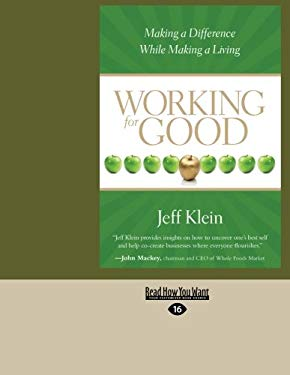 Working for Good: Making a Difference While Making a Living (Easyread Large Edition) 9781458746429
