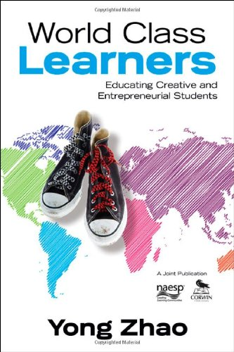World Class Learners: Educating Creative and Entrepreneurial Students 9781452203980