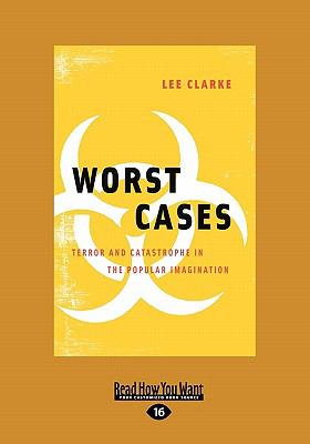 Worst Cases: Terror and Catastrophe in the Popular Imagination (Large Print 16pt) 9781459613928