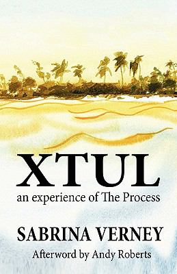 Xtul: An Experience of the Process 9781456042097
