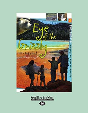 Yellowstone: Eye of the Grizzly: Adventures with the Parkers (Easyread Large Edition)
