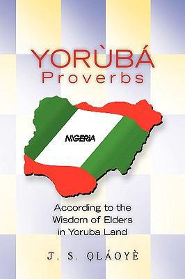 Yoruba Proverbs 9781450033343